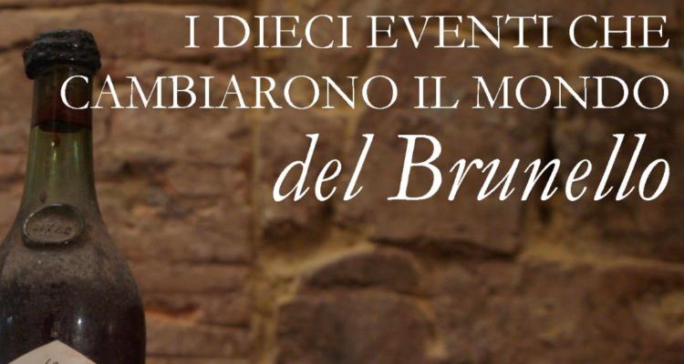I dieci eventi che cambiarono il mondo del Brunello di Montalcino